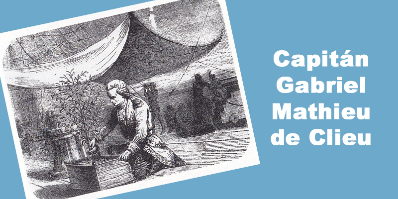 Capitán Gabriel Mathieu de Clieu