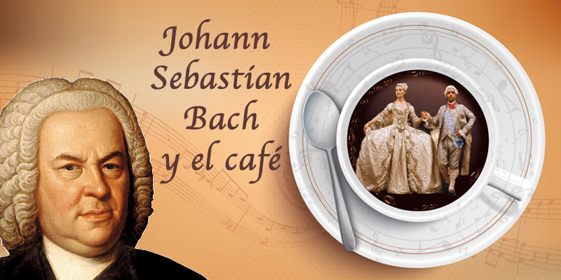 Johann Sebastian Bach y el Cafe